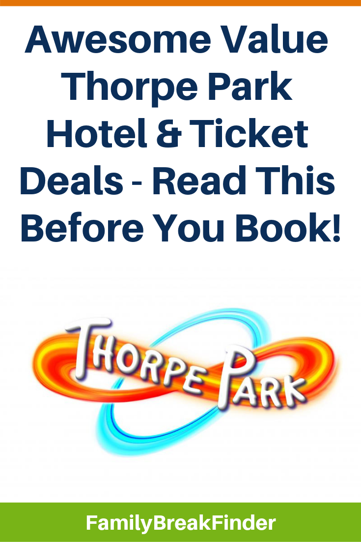 Awesome Value Thorpe Park Hotel & Ticket Deals - Read This Before You Book!