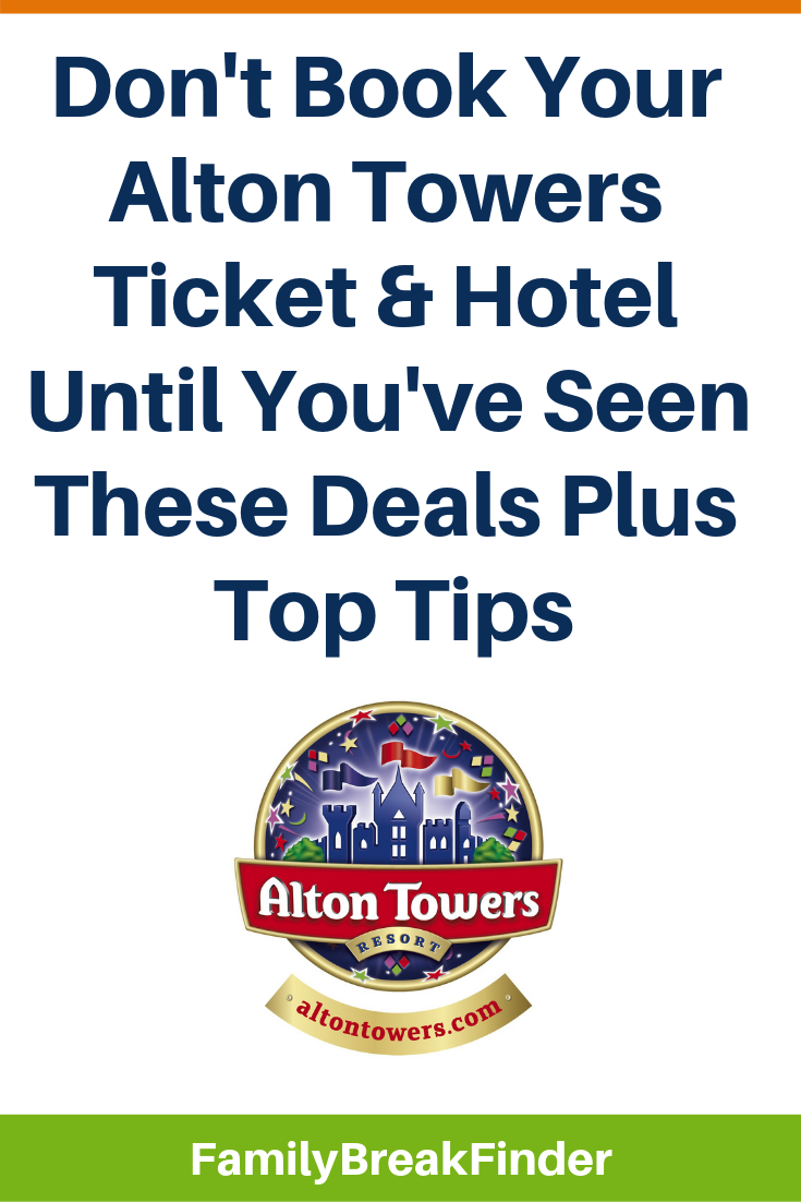 Don't Book Your Alton Towers Ticket & Hotel Until You've Seen These Deals Plus Top Tips