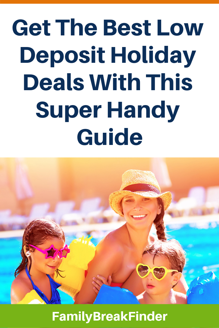 Get The Best Low Deposit Holiday Deals With This Super Handy Guide