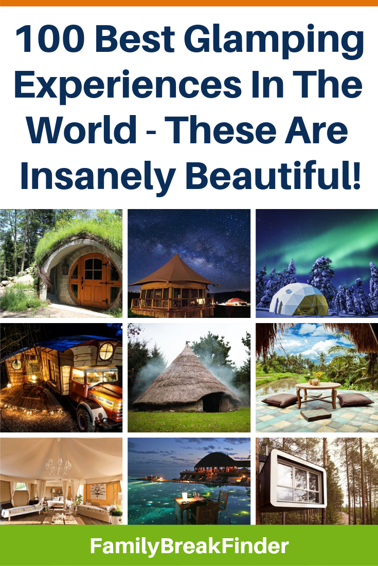 100 Best Glamping Experiences In The World - These Are Insanely Beautiful!