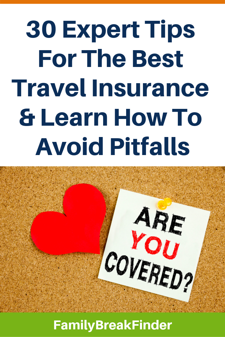 30 Expert Tips For The Best Travel Insurance_ Get The Perfect Cover And Learn How To Avoid Pitfalls
