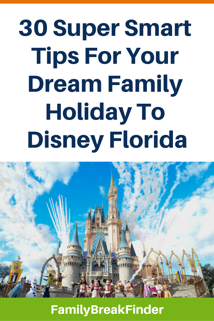 30 Smart Tips For Your Family Holiday To Disney Florida - Don't Book Before You've Read These!