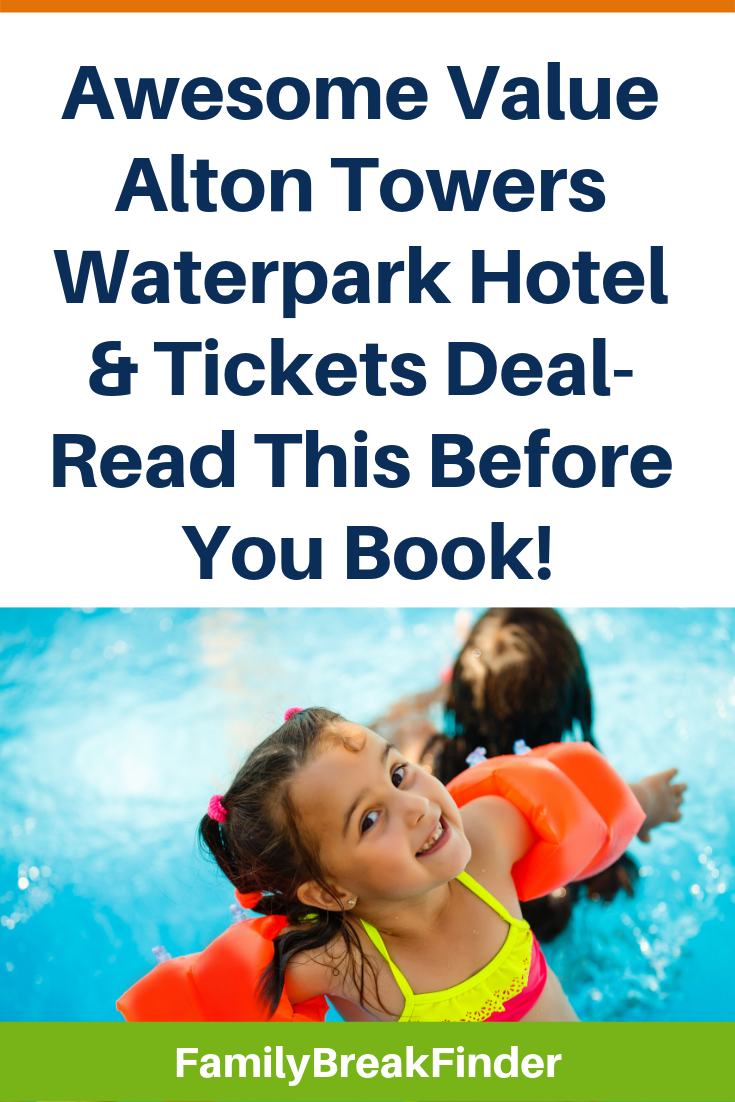 Awesome Value Alton Towers Waterpark Hotel & Tickets Deal- Read This Before You Book!