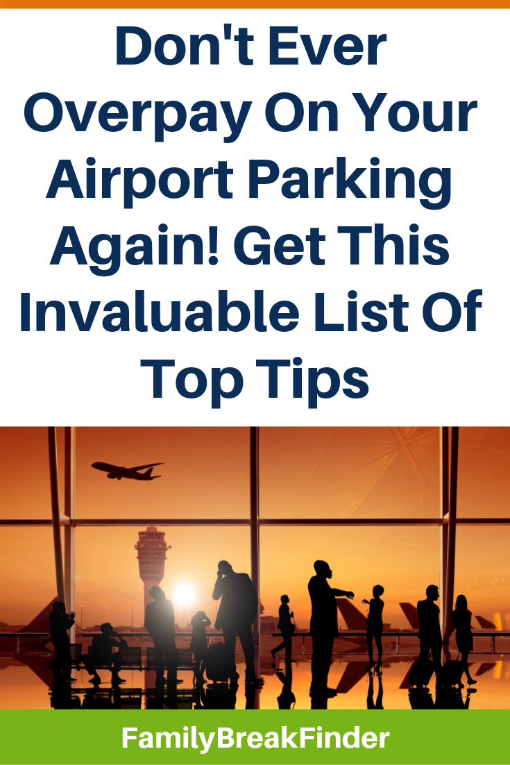 Don't Ever Overpay On Airport Parking Again! Get Our Invaluable List Of Top Tips