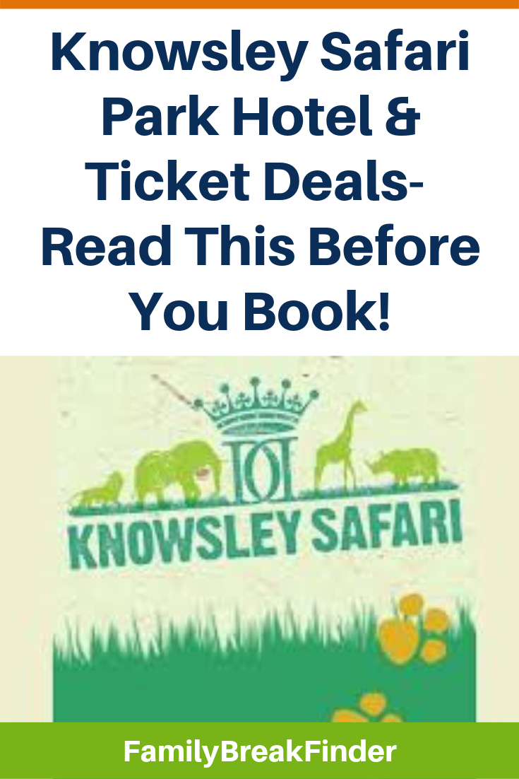Knowsley Safari Park Offers: Ticket Prices & Hotel Deals in 2019 (Your Step-by-Step Guide)