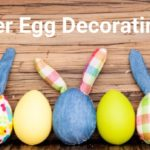 Top 25 Easter Egg Decorating Ideas For Kids