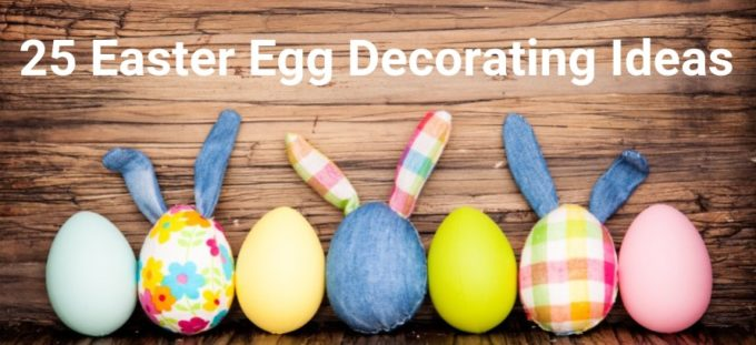 25 Easter Egg Decorating Ideas